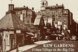 Barry Lewis, Kew Gardens: Urban Village in the Big City (Kew Gardens Council on Recreation and the Arts 1999).